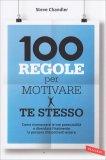 100 Regole per Motivare te Stesso - Libro