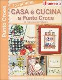 100 Schemi - Casa e Cucina a Punto Croce - Libro
