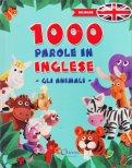 1000 Parole in Inglese - Gli Animali - Libro