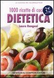 1000 Ricette di Cucina Dietetica