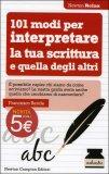 101 Modi per Interpretare la Tua Scrittura e quella degli Altri  - Libro
