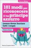 101 Modi per Riconoscere il tuo Principe Azzurro  - Libro