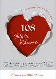 108 PALPITI D'AMORE Pensieri da cuore a cuore di Paramhansa Yogananda