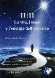 11:11 la Vita, i Sogni e l'Energia dell'Universo  - Libro