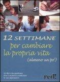 12 Settimane per Cambiare la Propria Vita (almeno un po') — Libro