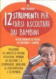 12 Strumenti per farsi Ascoltare dai Bambini - Libro