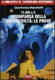 12.000 a.C. Scomparsa della superciviltà: le prove