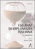 150 Anni di Diplomazia Italiana — Libro