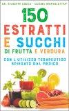 150 Estratti e Succhi di Frutta e Verdura - Libro