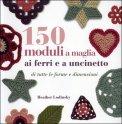 150 Moduli a Maglia ai Ferri e Uncinetto