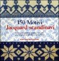 150 Motivi Jacquard Scandinavi  - Libro