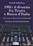 1981: Il Divorzio fra Tesoro e Banca d'Italia