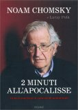 2 MINUTI ALL'APOCALISSE Guerra nucleare & catastrofe ambientale di Noam Chomsky, Laray Polk