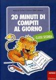 20 Minuti di Compiti al Giorno - Classe Seconda  - Libro