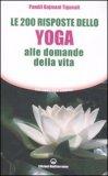 Le 200 Risposte dello Yoga alle Domande della Vita