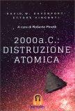 2000 A.C. DISTRUZIONE ATOMICA A cura di Roberto Pinotti di David W. Davenport, Ettore Vincenti, Roberto Pinotti