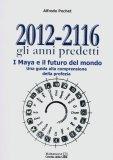 2012-2116 gli Anni Predetti  - Libro