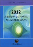 2012 Apertura dei Portali nel Mondo Nuovo — Libro