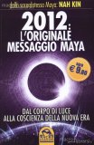 2012 l'Originale Messaggio Maya  — Libro