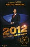 2012 La Fine del Mondo ?