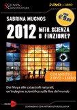 2012 Mito, Scienza o Finzione? Con DVD — DVD