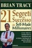 21 Segreti del Successo dei Self-Made Millionaires — Libro