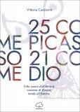 25 Come Picasso 21 Come Dio — Libro