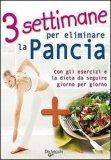 3 Settimane per Eliminare la Pancia - Senza CD  - Libro