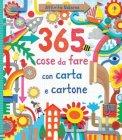365 Cose da Fare con Carta e Cartone  - Libro