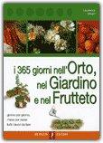 I 365 Giorni nell'Orto, nel Giardino e nel Frutteto