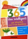 365 Idee Intelligenti per Divertirti con il Tuo Bambino  - Libro
