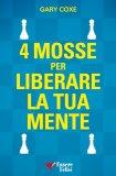 4 Mosse per Liberare la tua Mente - Libro