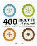 400 Ricette per 4 stagioni