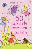 50 Cose da Fare con le Fate - Libro