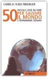 50 Piccole Cosa da Fare per Salvare il Mondo e Risparmiare Denaro