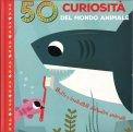 50 Curiosità del Mondo Animale - Libro