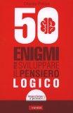 50 Enigmi per Sviluppare il Pensiero Logico