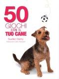 50 Giochi con il Tuo Cane  - Libro