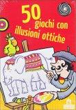50 Giochi con Illusioni Ottiche - Carte