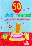 50 Giochi Divertenti per le Feste di Compleanno - Carte