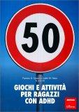 50 Giochi e Attività per Ragazzi con ADHD - Libro