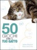 50 Giochi con il tuo Gatto