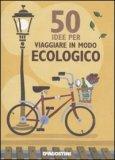 50 Idee per Viaggiare in Modo Ecologico