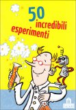 50 Incredibili Esperimenti - Carte