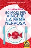 50 Modi Per Vincere La Fame Nervosa Usato