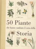 50 Piante che Hanno Cambiato il Corso della Storia  — Libro