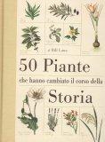 50 Piante che Hanno Cambiato il Corso della Storia