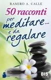 50 Racconti per Meditare... e da Regalare — Libro