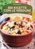 500 Ricette con le Verdure - Libro