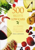 500 Ricette Low Carb  - Libro